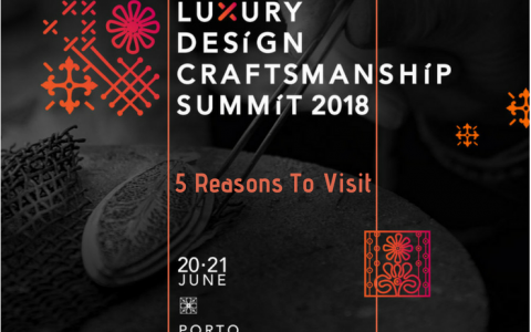 5 Reasons To Visit The Luxury Design & Craftsmanship Summit In Oporto